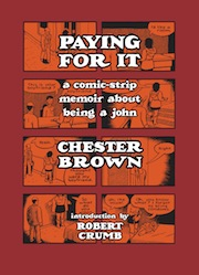 "CHESTER BROWN: ""PAYING FOR IT"""