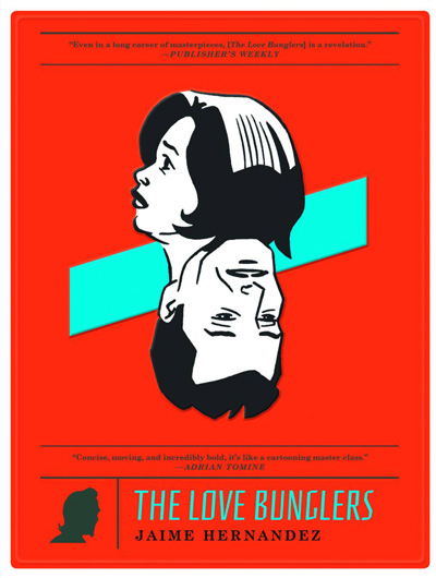 "JAIME HERNANDEZ: ""THE LOVE BUNGLERS"""