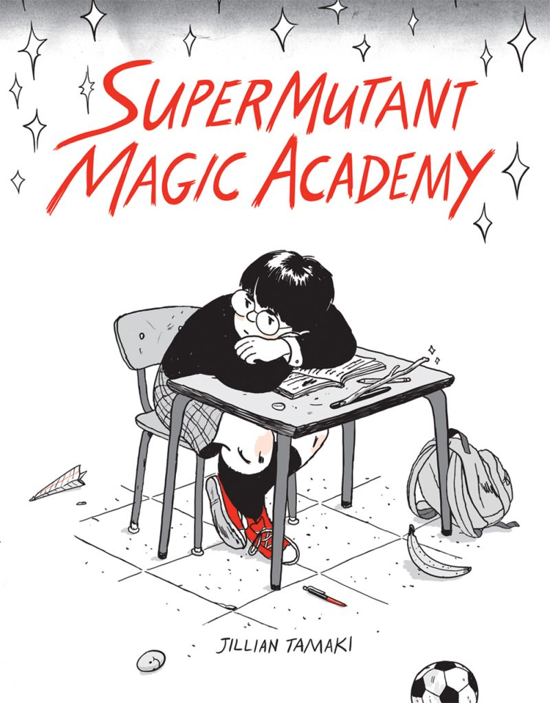 "JILLIAN TAMAKI: ""SUPERMUTANT MAGIC ACADEMY"""